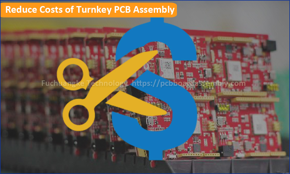 How to Reduce Costs of Your Turnkey PCB Assembly Projects